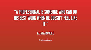Professionalism Quotes Fascinating Quotes Professionalism Work Quotes 48 QuotesNew
