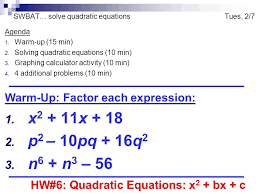swbat solve quadratic equations tues 2 7 agenda 1