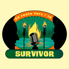En route vers (to) Survivor