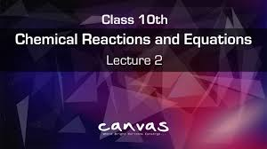 chemical reaction and equations class 10 lecture 2 cbse ncert