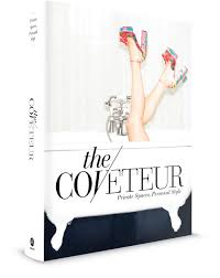 Coveteur: Inside Closets, Fashion, Beauty, Health, and Travel