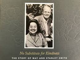 No Substitute for Kindness: The Story of May and Stanley Smith: Personal  History Productions LLC: 9780996559010: Amazon.com: Books