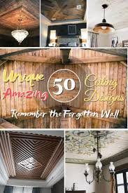 Ceiling Wood Design Pictures 50 Unique Ceiling Design Ideas To Update The Forgotten Wall