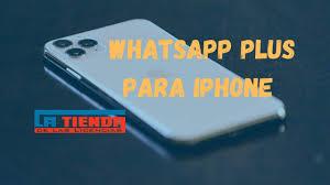 Cómo Descargar WhatsApp Plus para iPhone - La Tienda de las Licencias