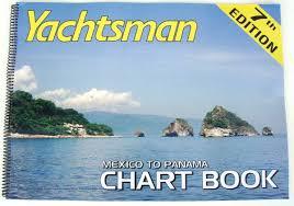 Yachtsman Chart Book Yachtsman Mexico To Panama Chartbook