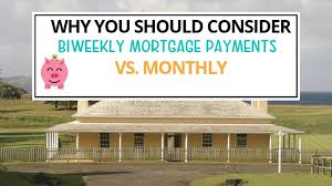 Why You Should Consider Making Biweekly Mortgage Payments Vs