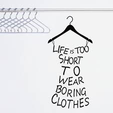 Life Is Too Short To Wear Boring Clothes Wall Sticker Home Decor Interesting Life Ius