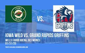 Iowa Wild Vs Grand Rapids Griffins Wells Fargo Arena