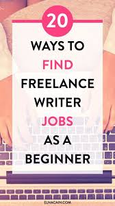 best images about wahm tips write online 20 ways to lance writing jobs as a beginner