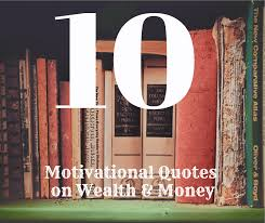 Money Motivation Quotes Awesome 48 Motivational Quotes On Wealth Money Wrenne Financial Planning