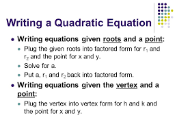 writing a quadratic equation writing equations given roots and a point plug the given roots