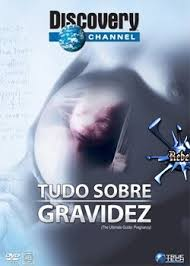 Discovery Channel – Tudo Sobre Gravidez