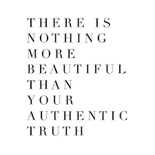 Inspirational Quotes About Being Beautiful Best of There Is Nothing More Beautiful Than Your Authentic Truth The Red