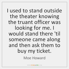 Moe Howard Quotes StoreMyPic Classy Theater Quotes