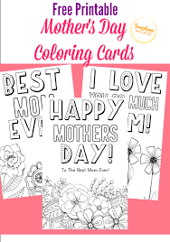 Wanting to make the day more. Free Printable Mother S Day Coloring Cards