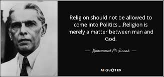 top quotes by muhammad ali jinnah of a z quotes religion should not be allowed to come into politics religion is merely a matter between man and god muhammad ali jinnah