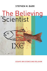 the believing scientist stephen m barr eerdmans