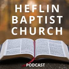 Heflin Baptist Church Podcast