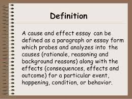 cause effect essay definition a cause and effect essay can be defined as a paragraph