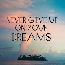 Never Give Up Your Dreams Quotes Best of Never Give Up On Your Dreams Quotes To Blog About