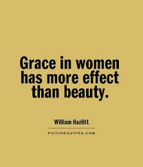 Beauty Of Women Quotes Best of Grace In Women Has More Effect Than Beauty Picture Quotes