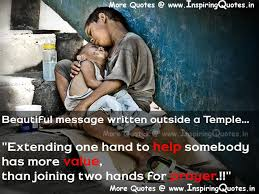 help poor people sayings inspiring quotes inspirational  beautiful message written outside temple quotes thoughts and sayings