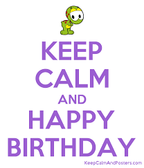 Free Birthday Posters Keep Calm And Happy Birthday Keep Calm And Posters Generator