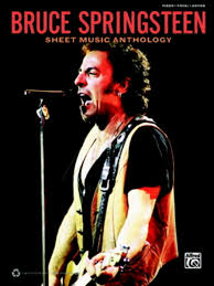 Blinded By The Light Guitar Chords Bruce Springsteen Sheet Music Anthology Released By Alfred