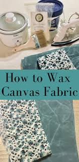 to wax cotton canvas fabric for sewing