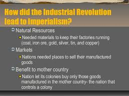th grade imperalism  to influence that country 12 how did the industrial revolution lead