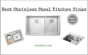 Stainless steel sinks and counters Design Ideas Best Stainless Steel Kitchen Sinks Reviews Of 2019 Steel Kitchen Best Stainless Steel Kitchen Sinks Reviews Of 2019 Freshnss