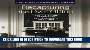 recapturing oval office. [BOOK] PDF Recapturing The Oval Office: New Historical Approaches To  American Presidency - Video Dailymotion Recapturing Oval Office N