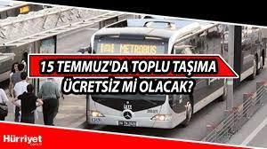 15 Temmuz toplu taşıma ücretsiz mi olacak? Bugün İETT otobüsleri, metrobüs,  metro, tramvay ve Marmaray ücreti olacak mı? İBB açıkladı - Son Dakika  Haberler