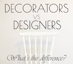 Interior Design Vs Interior Decorating INTERIOR DESIGNERS vs DECORATORS Lisa Magazine 22