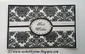 Black And White Greeting Card Uts Hobby Time Handmade Black White Greeting Card Best Wishes