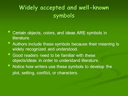 symbols and symbolism in literature what are symbols and where  widely accepted and well known symbols certain objects colors and ideas are symbols