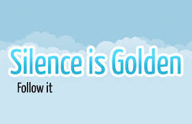 "speech is silver silence is golden"" glory of the stars silence is golden"