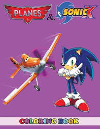 Sonic x comics were released monthly, excluding july 2008 where 3 issues were released. Planes And Sonic X Coloring Book 2 In 1 Coloring Book For Kids And Adults Activity Book Great Starter Book For Children With Fun Easy And Relaxing Coloring Pages By Angela Westfild