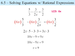3 lcd 6x 6 5 solving equations w rational expressions