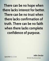 adlin sinclair faith quotes quotehd there can be no hope when there lacks interest for better there can be no