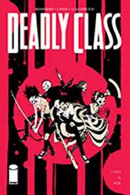 Deadly Class #6 Image 2014 Wesley Craig Rick Remender – Golden Apple Comics