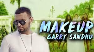 makeup garry sandhu deep jandu roach killa new punjabi songs 2017