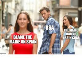 Blame me The Spain Maine Useincuba Had No Meme Imgfipcom Me Usathe On