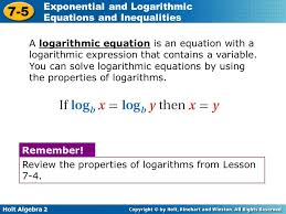 a logarithmic equation is an equation with a logarithmic expression that contains a variable you