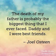 Father Death Quotes Awesome The Death Of My Father Is Probably The Biggest Thing That I Ever