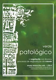 Verde patológico a vegetação nos diversos processos de degradação da cidade  matheus maramaldo by Maramaldo - issuu