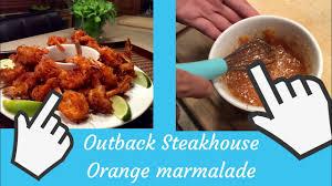 outback steakhouse orange marmalade sauce copycat recipe
