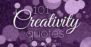 101 Powerful <b>Creativity</b> Quotes to Motivate and Inspire You