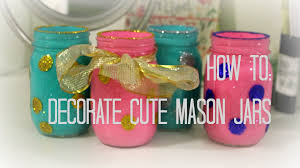 How To Decorate A Jar How To Decorate Cute Mason Jars Getglamgrace YouTube 1
