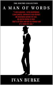 A Man of Words: A collection of 100 Poems - Kindle edition by Burke, Ivan.  Literature & Fiction Kindle eBooks @ Amazon.com.